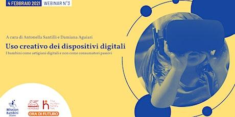 Uso creativo dei dispositivi digitali | Webinar 3 | Progetto Ora di Futuro biglietti