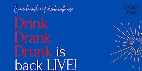 Drink Drank Drunk!  LIVE! January 30th @ La Rubia tickets