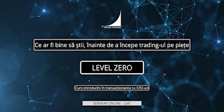 Level Zero: Ce ar fi bine să știi, înainte de a începe trading-ul pe piețe. tickets