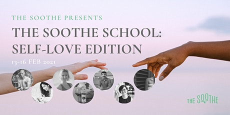 The Soothe School: Self-Love Edition tickets