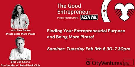 Good Entrepreneur Festival '21- Finding your Entrepreneurial Purpose tickets