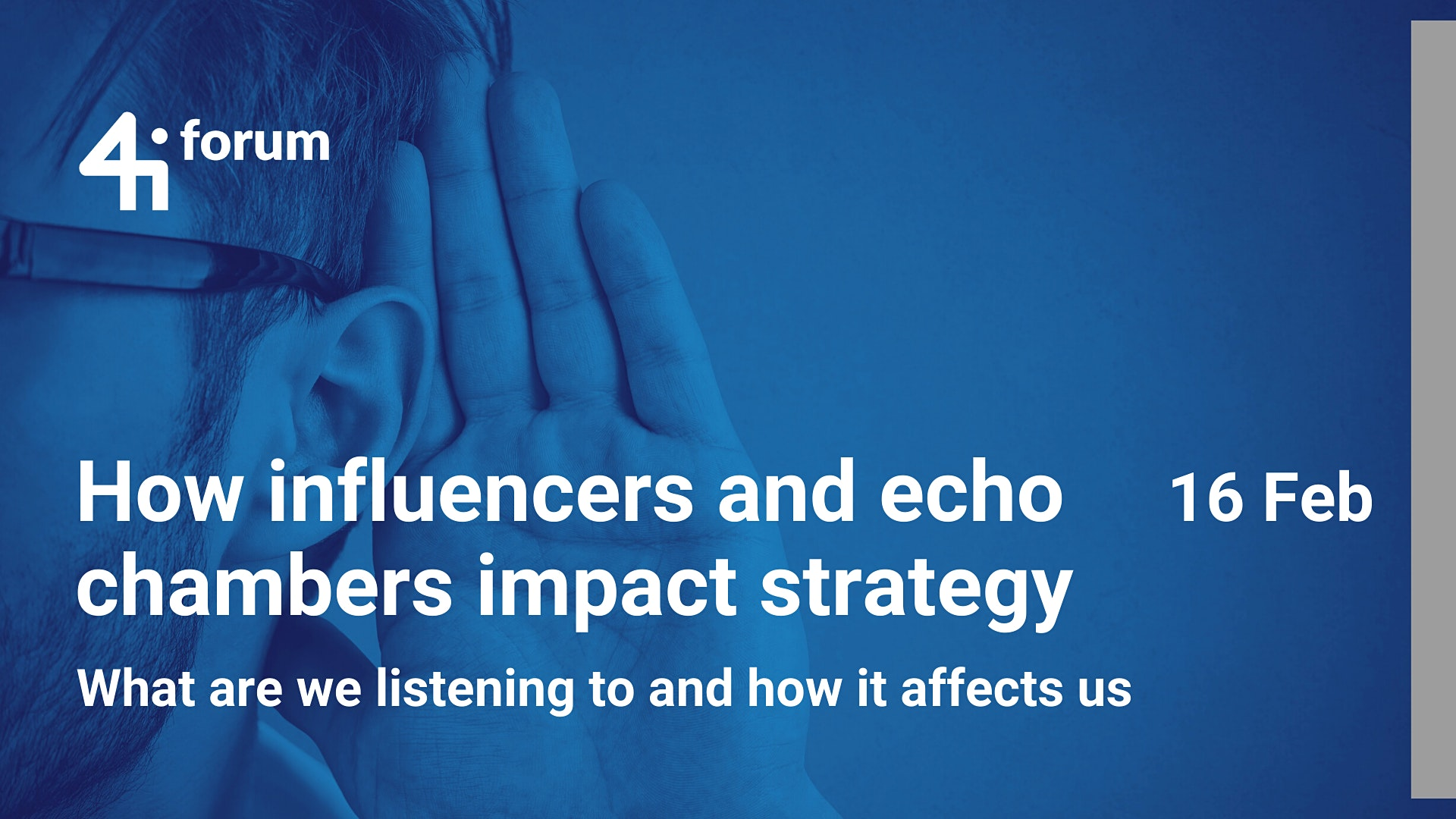 4iforum: How influencers and echo chambers impact your strategy