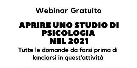 Webinar Gratuito: Aprire uno Studio di Psicologia nel 2021 biglietti