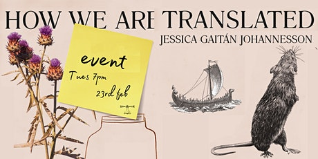 How We Are Translated : Jessica Gaitán Johannesson tickets