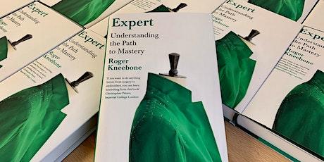 ONLINE TALK: Understanding the Path to Mastery by Professor Roger Kneebone tickets