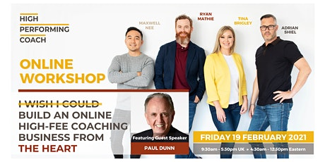 Build an ONLINE High-Fee Coaching Business from the HEART (Online Workshop) tickets