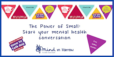 The Power of Small:  start your mental health conversation tickets