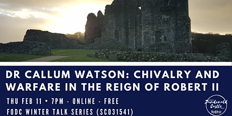 Online Talk: Chivalry and Warfare in the Reign of Robert II tickets