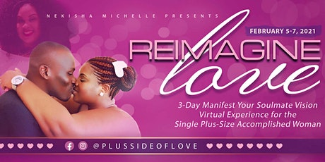 ReImagine Love  -Manifest Your Soulmate Vision for  Single Plus-Size Women tickets