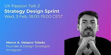 Strategy Design Sprint // UX Passion Talk tickets