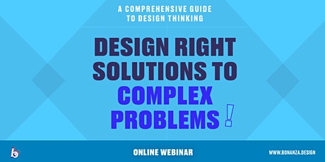 Design Thinking: Solve Complex Problems | 2 hour Webinar tickets
