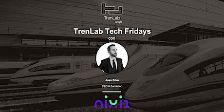 TrenLab Tech Fridays  con Juan Prim. CEO en nixi1 boletos