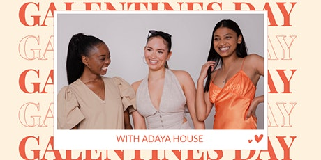 Galentines Day with ADAYA House tickets
