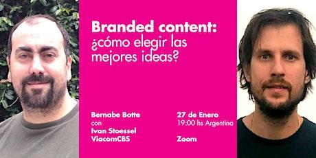 Branded content: ¿cómo elegir las mejores ideas? entradas