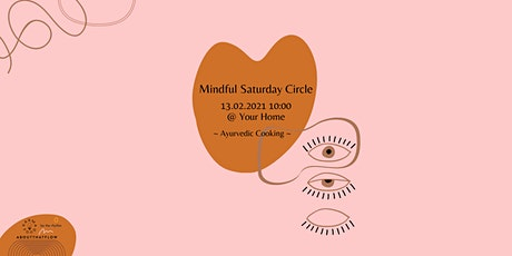 Mindful Saturday Circle #2 ~ Ayurvedic Cooking Class tickets