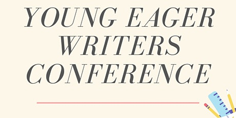 Young Eager Writers Conference (Online) tickets