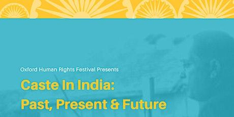 Caste In India:  Past, Present & Future biglietti