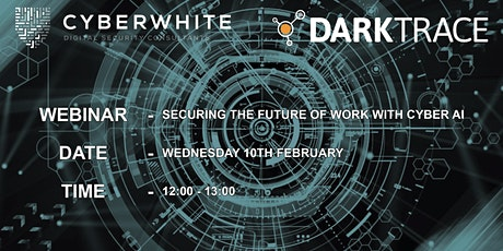 Securing the Future of Work with Cyber AI - Webinar tickets