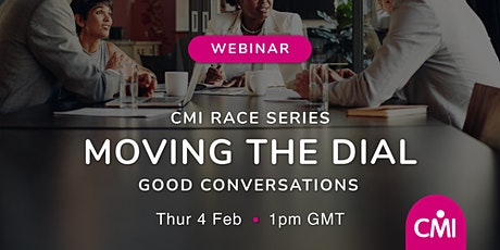 CMI Race Moving the Dial: Good Conversations tickets