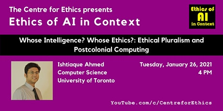 Ishtiaque Ahmed, Ethical Pluralism & Postcolonial Computing tickets