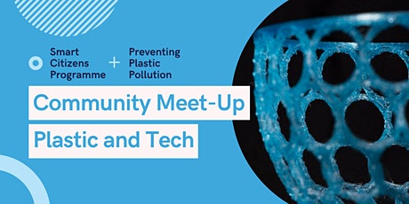 Community Meet-Up: Plastic & Tech tickets