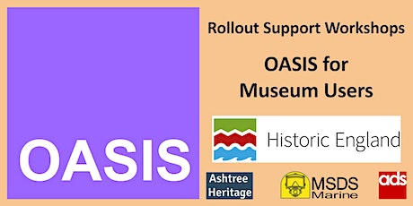 OASIS for Museum Users - Support Workshop tickets
