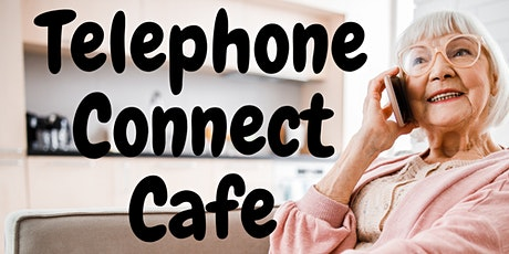 Telephone Connect Cafe tickets