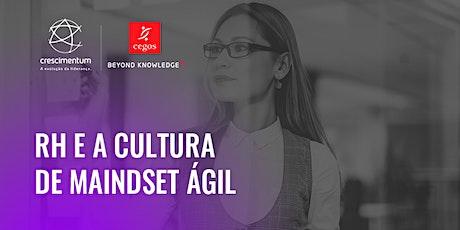 RH e a Cultura de Mindset Ágil | Online e Ao Vivo ingressos