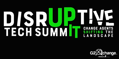 Disruptive Tech Summit - Change Agents Shifting the Landscape tickets