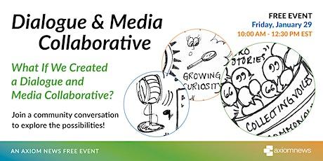 Dialogue & Media Collaborative tickets