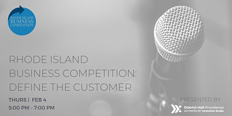 Rhode Island Business Competition: Define the Customer tickets