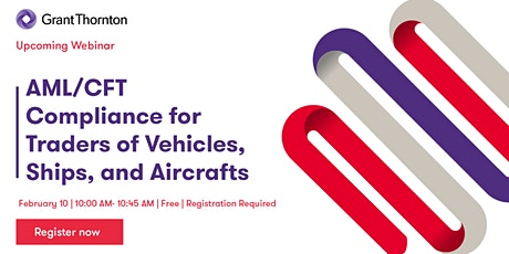 AML/CFT Compliance Webinar - Traders in vehicles, ships and aircrafts tickets