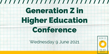 Generation Z in Higher Education Conference 2021 tickets
