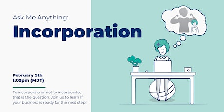 Ask Me Anything: Incorporation tickets