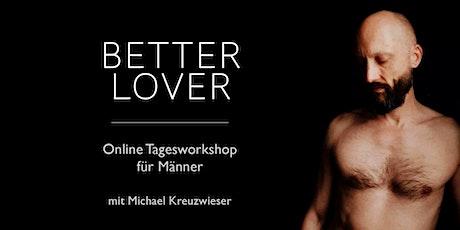 BETTER LOVER - Online Tagesworkshop für Männer Tickets