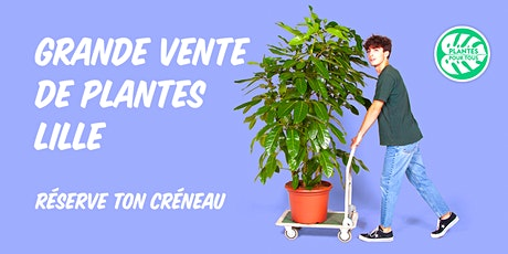 Grande Vente de Plantes - Lille billets