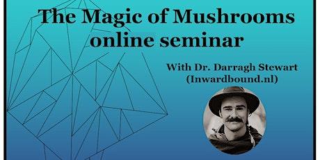 The Magic of Mushrooms - Live online seminar tickets
