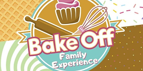 Bake Off - Family Experience tickets