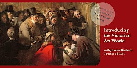 Introducing the Victorian Art World, an Online Talk with Joanna Banham tickets