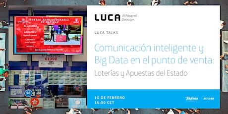 LUCA Talk: Comunicación inteligente&BigData: Loterías y Apuestas del Estado tickets