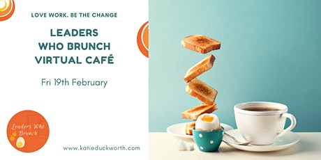 Leaders Who Brunch  - joyful connection for nonprofit leaders (19/02/2021) tickets