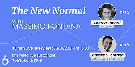 The New Normal  - 30 minuti con Massimo Fontana biglietti
