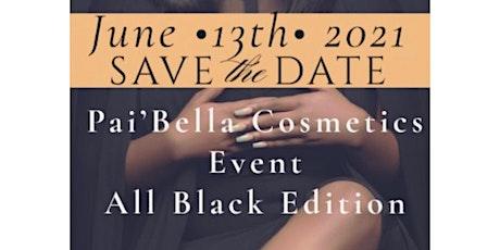 Pai'Bella Cosmetics All Black Event tickets