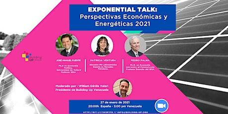 Exponential Talk : Perspectivas Economicas y Energéticas 2021 tickets
