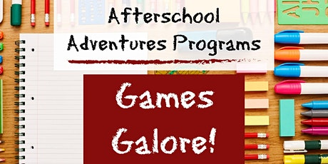 Afterschool Adventures-  Games Galore! tickets