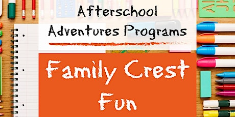 Afterschool Adventures- Family Crest Fun tickets