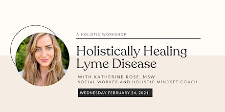Holistically Healing Lyme Disease tickets