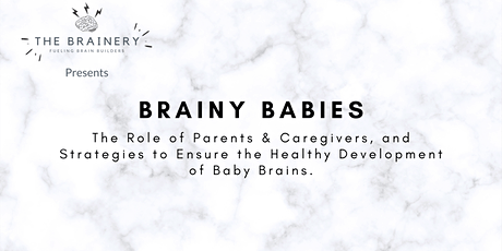 Brainy Babies: Ensuring the Healthy Development of Baby Brains tickets