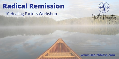 Radical Remission 10 Healing Factors 5-week Workshop tickets