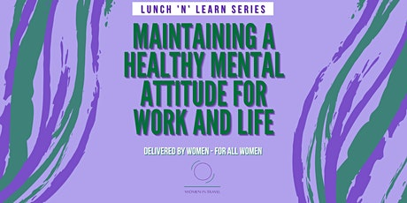 Maintaining a Healthy Mental Attitude for Work and Life tickets